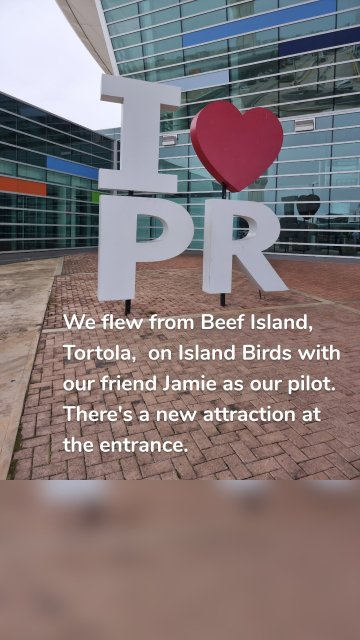 We flew from Beef Island, Tortola, on Island Birds with our friend Jamie as our pilot. There's a new attraction at the entrance.
